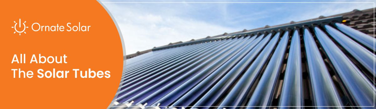 all about solar tubes