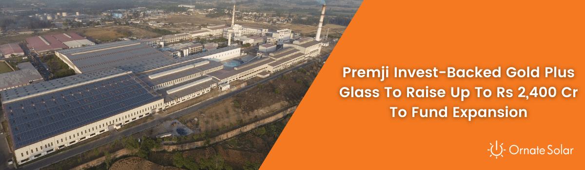 Premji Invest-Backed Gold Plus Glass-min