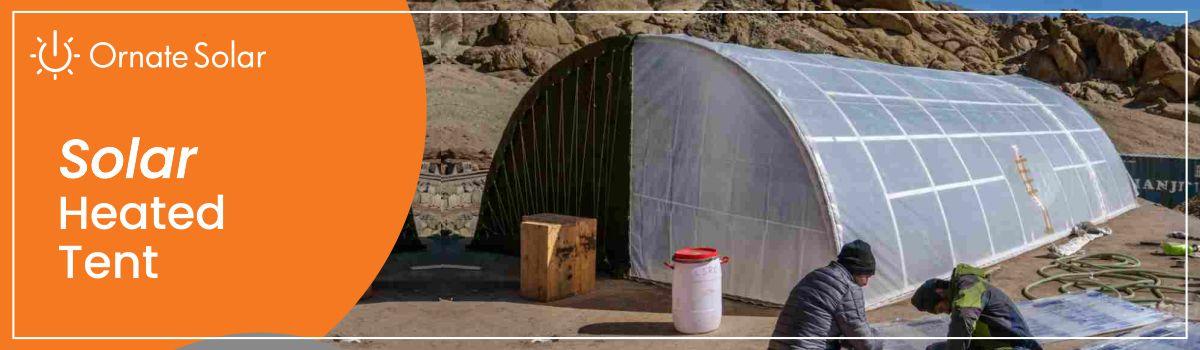 solar heated tent | Ornate Solar